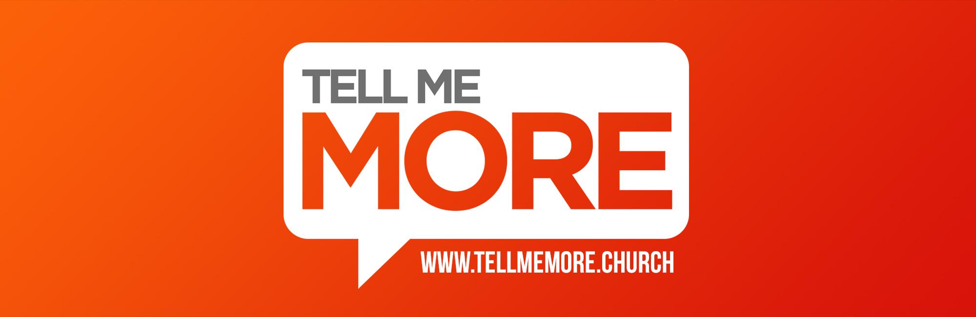Tell Me More - Sermon Web Header